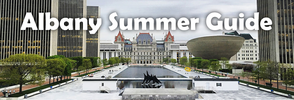 Albany Ny 2019 Summer Guide Find Fun Activities Events More