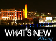 Find out What's New in and around Albany Ny.