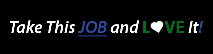 Take This JOB and LOVE It! Banner